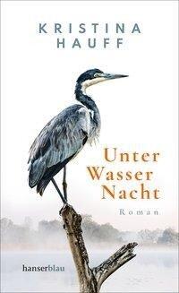 Unter Wasser Nacht - Kristina Hauff